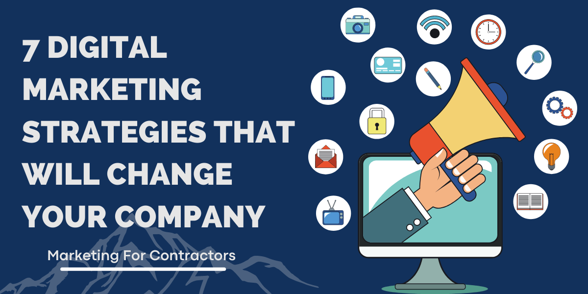 7 Digital Marketing Strategies That Will Change Your Company!
